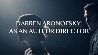 Darren Aronofsky: An Auteur Director